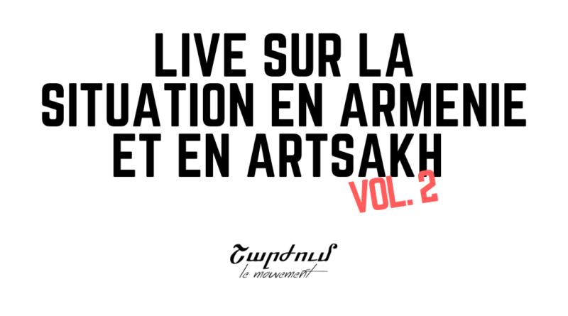 Live sur la situation en Arménie et en Artsakh – Vol. 2